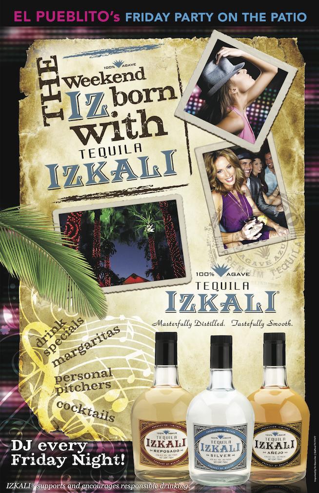 The Weekend IZ Born with IZKALI Tequila at El Pueblito's Patio